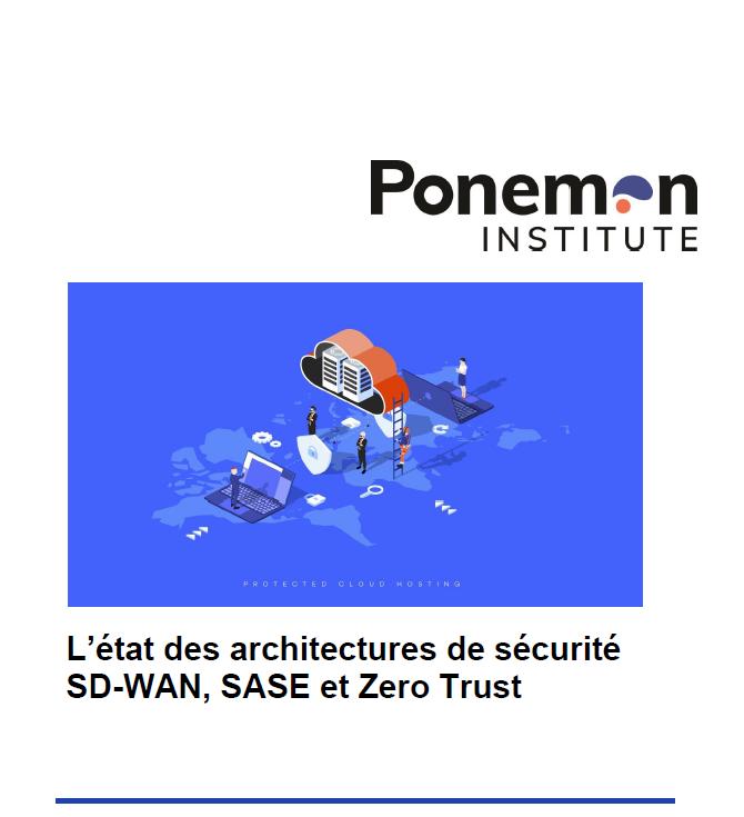 L'état des architectures de sécurité SD-WAN, SASE et Zero Trust