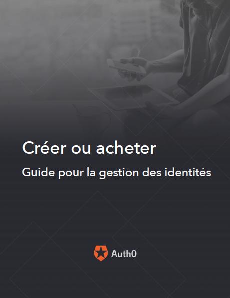 Créer ou acheter : guide pour la gestion des identités