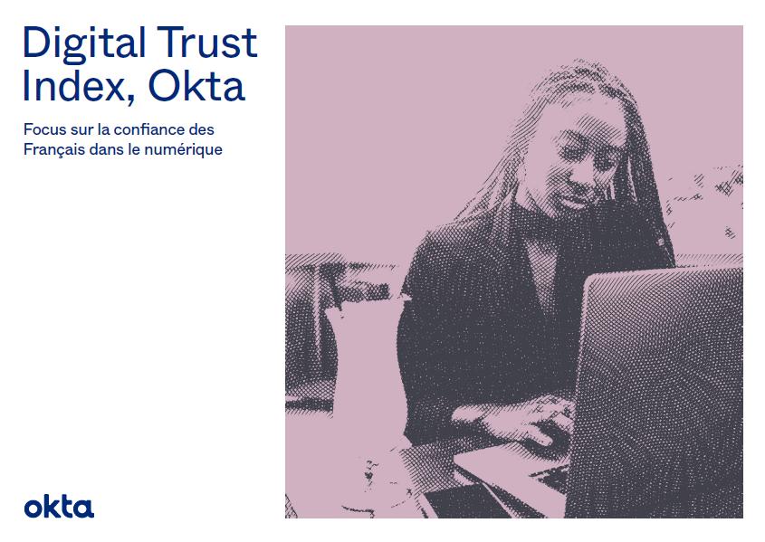 Digital Trust Index : focus sur la confiance des Français dans le numérique