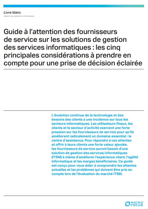 Guide à l'attention des fournisseurs  de service sur les solutions de gestion  des services informatiques : les cinq  principales considérations à prendre en  compte pour une prise de décision éclairée