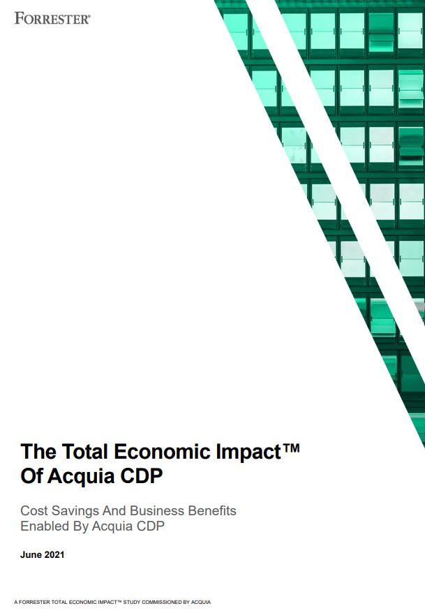 L'impact économique total d'Acquia  CDP: des économies de coûts et des avantages commerciaux grâce à Acquia CDP